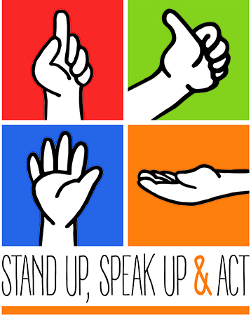 Stand up, speak up & act